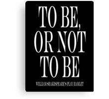 William Shakespeare, play, Hamlet, To be, or not to be Canvas Print