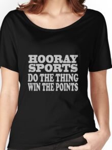 Hooray sports win points geek funny nerd Women's Relaxed Fit T-Shirt