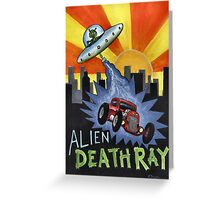 Alien Death Ray Greeting Card