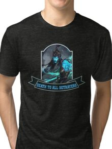 Death to all betrayers Tri-blend T-Shirt
