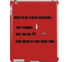 How to be a real russian iPad Case/Skin