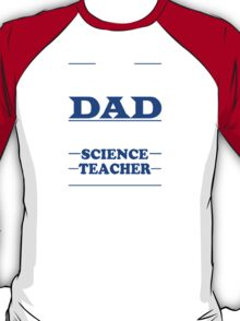 I'm A Proud Dad Of A Freaking Awesome Science Teacher - Tshirts & Accessories T-Shirt