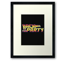 Back to the Party !  Framed Print