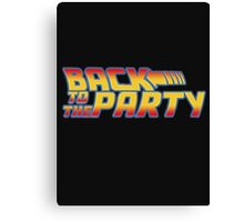 Back to the Party !  Canvas Print
