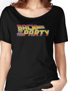 Back to the Party !  Women's Relaxed Fit T-Shirt