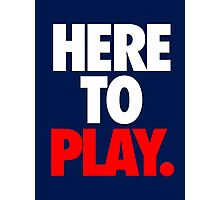 HERE TO PLAY. Photographic Print