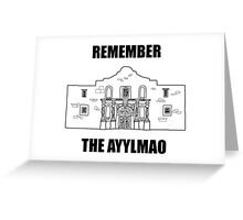 Remember The Ayylmao Greeting Card