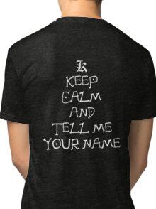 death note keep calm and tell me your name anime manga shirt Tri-blend T-Shirt
