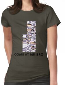 MissingNo - Come at me bro Womens Fitted T-Shirt
