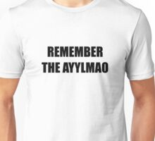 Remember The Ayylmao (Photographic Memory Edition) Unisex T-Shirt