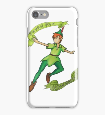 Peter Pan was right iPhone Case/Skin