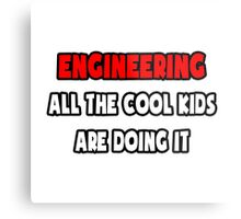 Engineering ... All The Cool Kids Are Doing It Metal Print