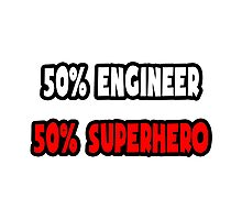Half Engineer / Half Superhero Photographic Print