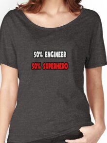 Half Engineer / Half Superhero Women's Relaxed Fit T-Shirt