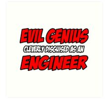 Evil Genius .. Engineer Art Print