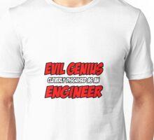 Evil Genius .. Engineer Unisex T-Shirt