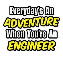 Everyday's An Adventure .. Engineer by TKUP22