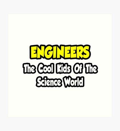 Engineers .. Cool Kids of Science World Art Print