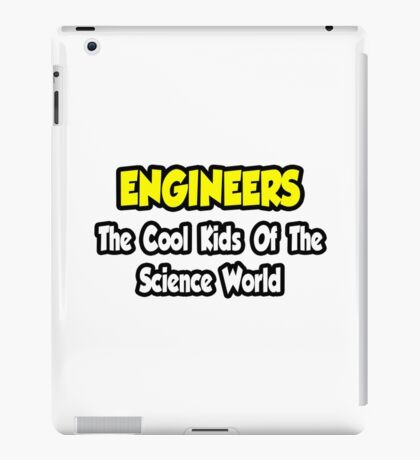 Engineers .. Cool Kids of Science World iPad Case/Skin
