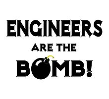 Engineers Are The Bomb! by TKUP22