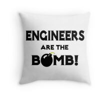 Engineers Are The Bomb! Throw Pillow