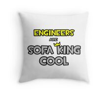 Engineers Are Sofa King Cool Throw Pillow