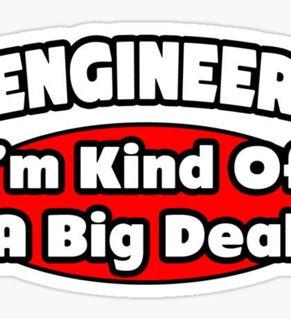 Engineer ... Kind of a Big Deal Sticker