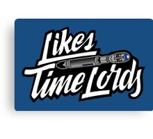 Likes Time Lords Canvas Print