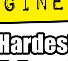 Engineer ... Hardest Job You'll Ever Love Sticker