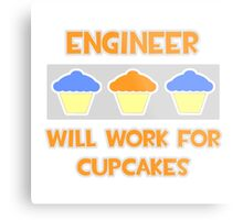 Engineer .. Will Work For Cupcakes Metal Print
