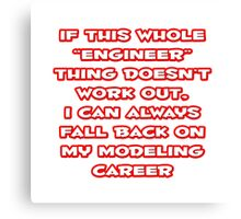 Funny Engineer ... Modeling Career Canvas Print