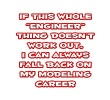 Funny Engineer ... Modeling Career Photographic Print