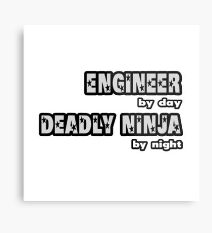 Engineer By Day, Deadly Ninja By Night Metal Print