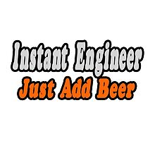 Instant Engineer .. Just Add Beer by TKUP22