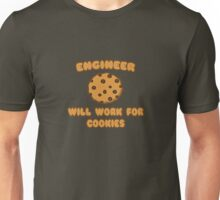 Engineer .. Will Work For Cookies Unisex T-Shirt