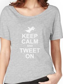 keep calm and tweet on Women's Relaxed Fit T-Shirt