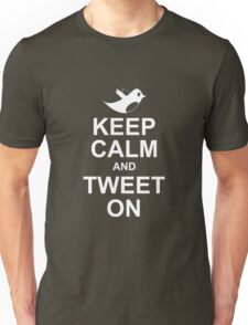 keep calm and tweet on Unisex T-Shirt