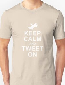 keep calm and tweet on Unisex T-Shirt