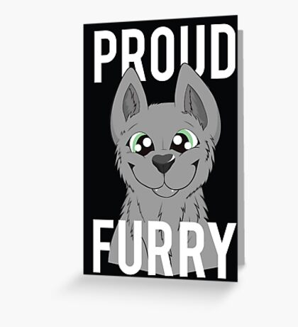 Proud Furry Greeting Card