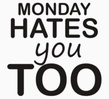 Monday Hates You Too Kids Clothes