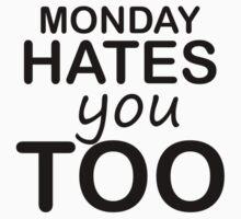 Monday Hates You Too Kids Tee