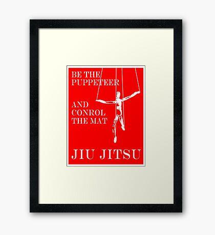 Be the Puppeteer and Control the Mat Jiu Jitsu White  Framed Print
