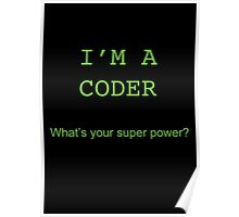 I'M A CODER, what's your super power? Poster