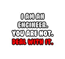 Funny Engineer .. Deal With It Photographic Print