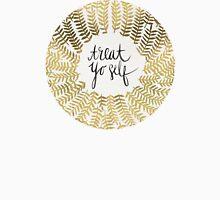 Treat Yo Self – Gold T-Shirt