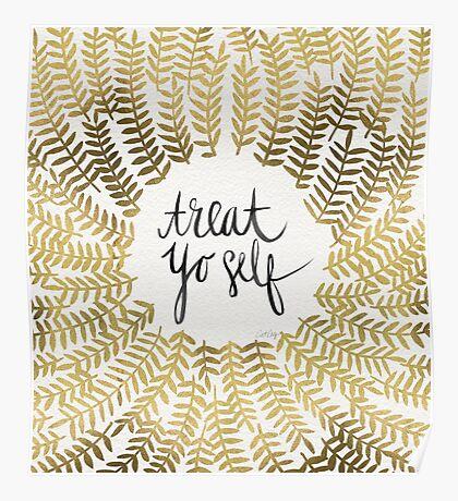 Treat Yo Self – Gold Poster
