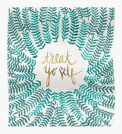 Treat Yo Self – Turquoise Poster
