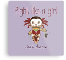 Fight Like a Girl - Witch Doctor | Diablo 3 Metal Print