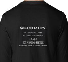 It's Not A Dating Service - Security Long Sleeve T-Shirt