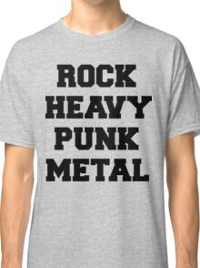 Rock, Heavy, Punk, Metal Music Quote Classic T-Shirt